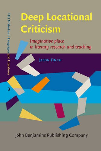 Deep Locational Criticism: Imaginative place in literary research and teaching