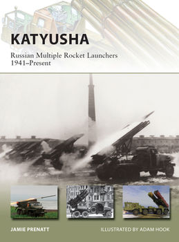 Katyusha: Russian Multiple Rocket Launchers 1941-Present (Osprey New Vanguard 235)