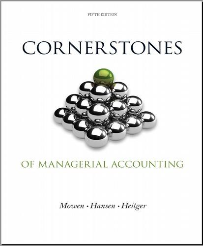 Cornerstones of Managerial Accounting, 5th edition