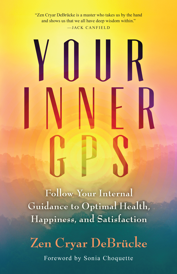 Your Inner GPS: Follow Your Internal Guidance to Optimal Health, Happiness, and Satisfaction