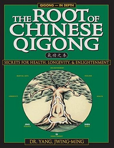 The Root of Chinese Qigong: Secrets of Health, Longevity, & Enlightenment, 2nd Edition
