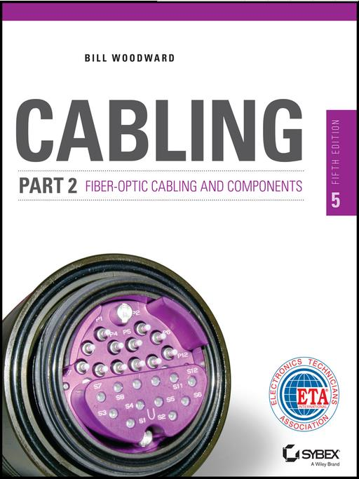 Cabling Part 2: Fiber-Optic Cabling and Components, 5th Edition