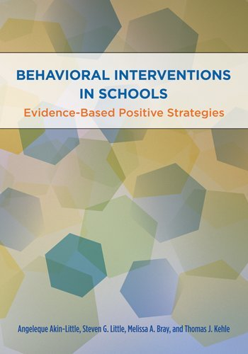 Behavioral Interventions in Schools: Evidence-Based Postive Strategies