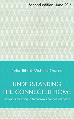 Understanding the Connected Home: Thoughts on living in tomorrow's connected home