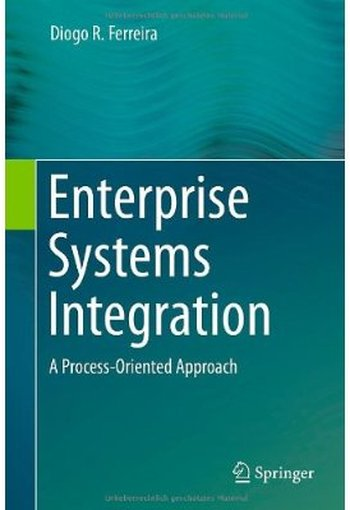 Enterprise Systems Integration: A Process-Oriented Approach