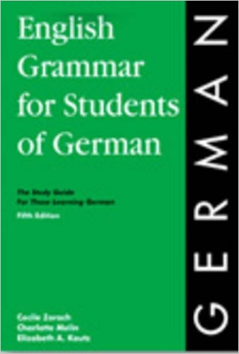 English Grammar for Students of German: The Study Guide for Those Learning German, 6th edition