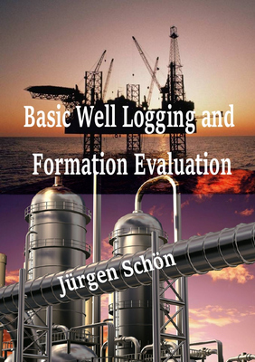 Basic Well Logging and Formation Evaluation