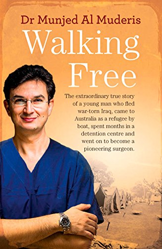 Walking Free: The Extraordinary True Story of a Young Man who Fled war-torn Iraq