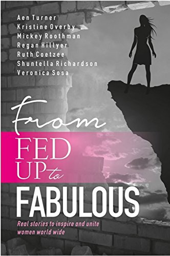 From Fed Up to Fabulous: Real stories to inspire and unite women worldwide