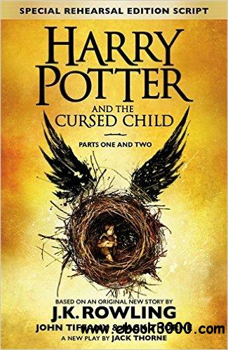 Harry Potter and the Cursed Child - J.K. Rowling, Jack Thorne, John Tiffany