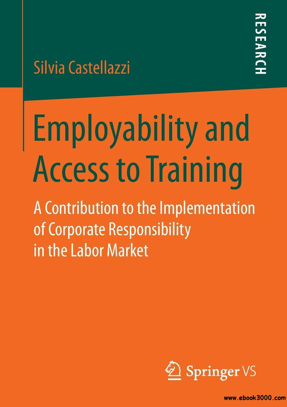 Employability and Access to Training: A Contribution to the Implementation of Corporate Responsibility in the Labor Market