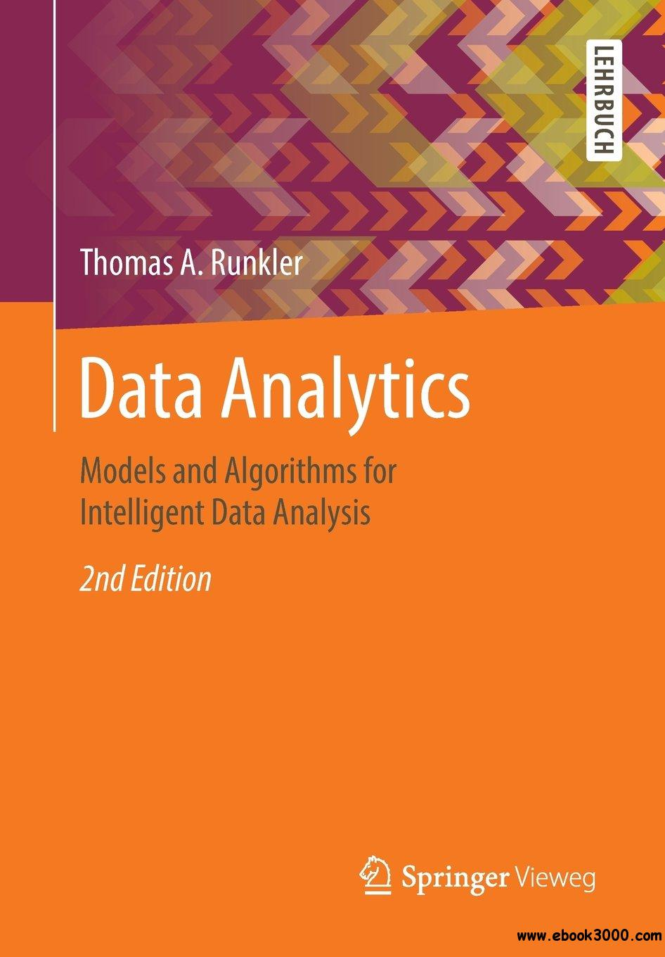 Data Analytics: Models and Algorithms for Intelligent Data Analysis, Second Edition