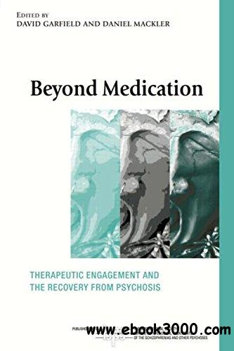 Beyond Medication: Therapeutic Engagement and the Recovery from Psychosis