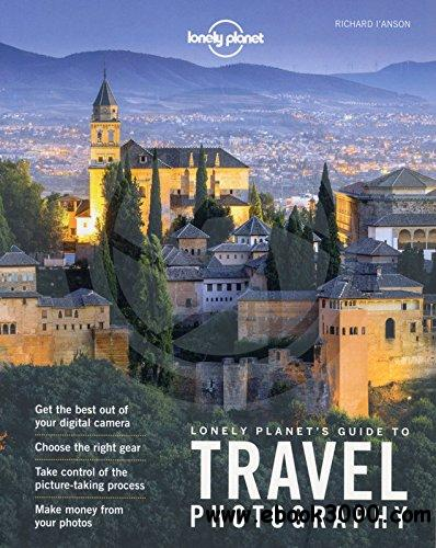 Lonely Planet's Guide to Travel Photography, 5th Edition