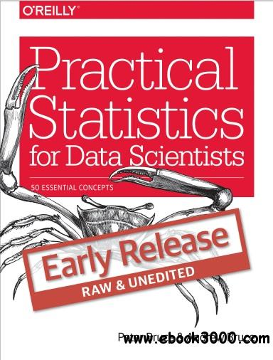 Practical Statistics for Data Scientists: 50 Essential Concepts (Early Release)