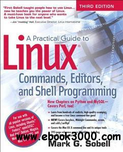 A Practical Guide to Linux Commands, Editors, and Shell Programming, 3rd edition