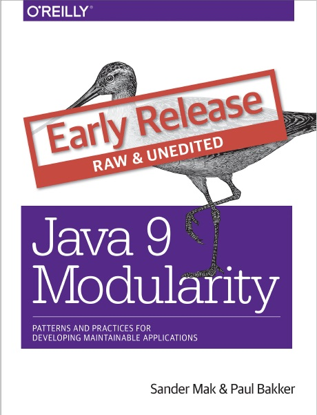 Java 9 Modularity: Patterns and Practices for Developing Maintainable Applications (Early Release)