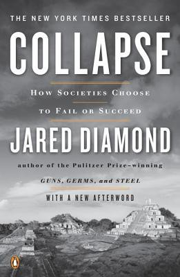 Jared Diamond - Collapse: How Societies Choose to Fail or Survive