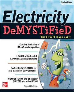 Stan Gibilisco - Electricity Demystified, Second Edition