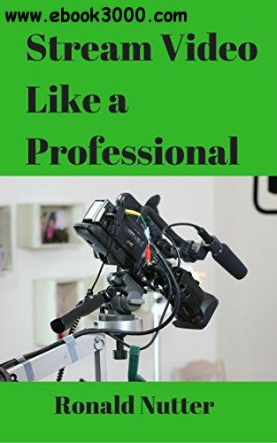 Stream Video Like a Professional
