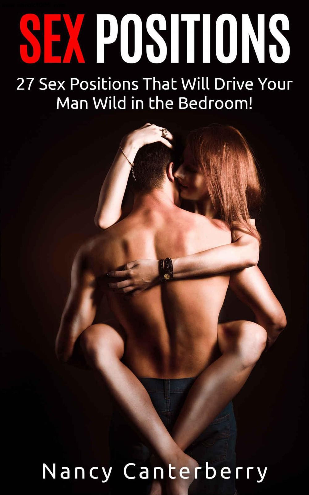 Sex Positions: 27 Sex Positions That Will Drive Your Man Wild in the Bedroom!