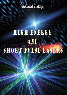 High Energy and Short Pulse Lasers