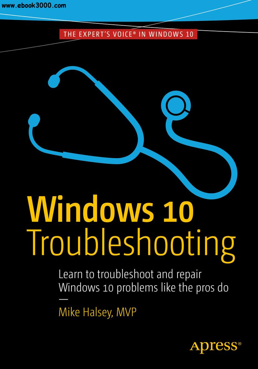 Windows 10 Troubleshooting by Mike Halsey