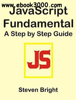JavaScript Fundamental A Step by Step Guide