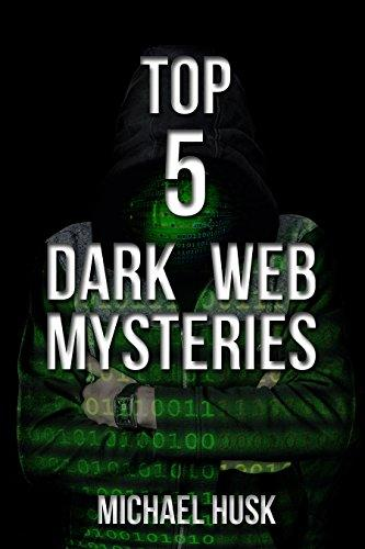 Top 5 Dark Web Mysteries