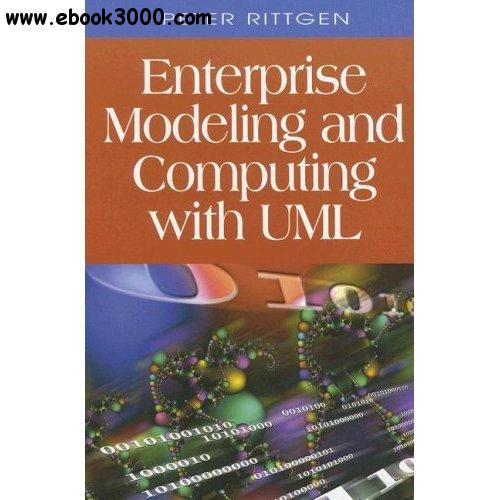 Enterprise Modeling and Computing with UML