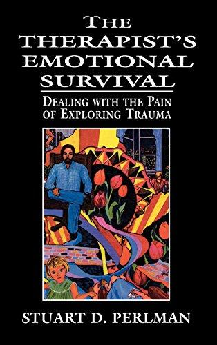 The Therapist��s Emotional Survival: Dealing with the Pain of Exploring Trauma