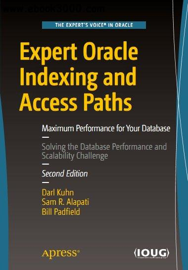 Expert Oracle Indexing and Access Paths: Maximum Performance for Your Database, 2nd Edition