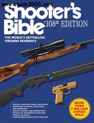 Shooter's Bible: The World's Bestselling Firearms Reference, 108th  Edition