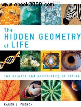 The Hidden Geometry of Life: The Science and Spirituality of Nature (Gateway)