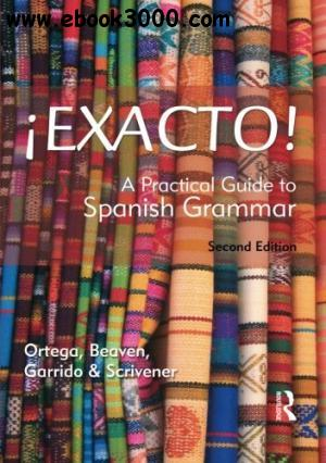 !Exacto!: A Practical Guide to Spanish Grammar
