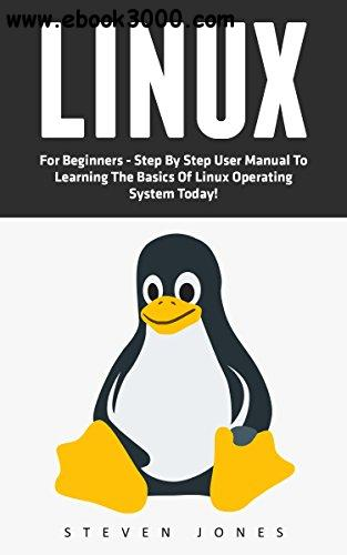 Linux: The Quick Start Beginners Guide