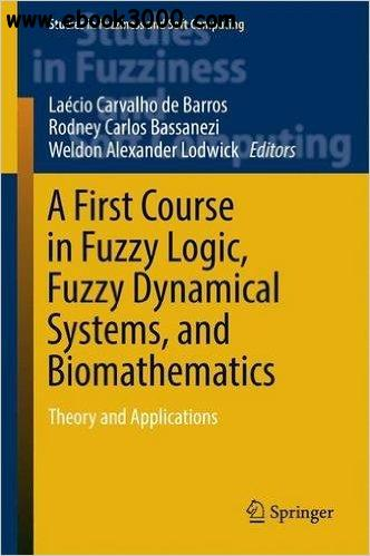 A First Course in Fuzzy Logic, Fuzzy Dynamical Systems, and Biomathematics: Theory and Applications