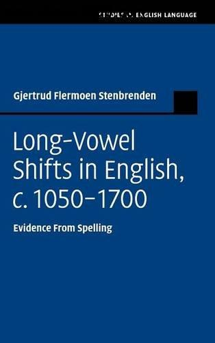 Long-Vowel Shifts in English, c. 1050-1700: Evidence from Spelling