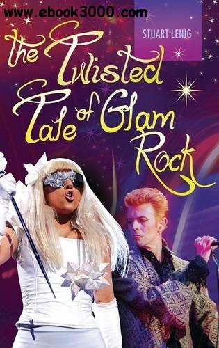 Stuart Lenig - The Twisted Tale of Glam Rock
