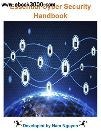 Essential Cyber Security Handbook