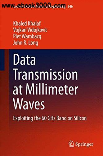Data Transmission at Millimeter Waves: Exploiting the 60 GHz Band on Silicon