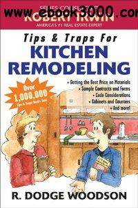 R. Dodge Woodson - Tips & Traps for Remodeling Your Kitchen