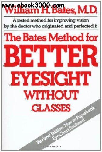 Pdf The Bates Method For Better Eyesight Without …