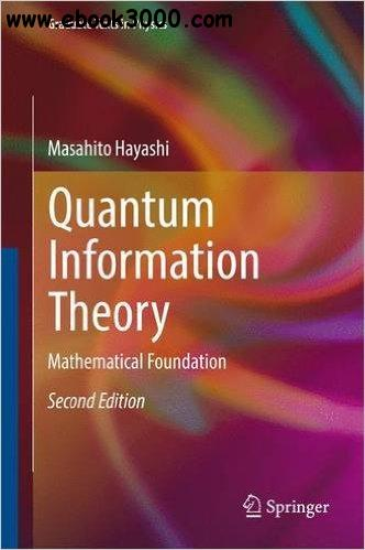 Quantum Information Theory: Mathematical Foundation, 2nd edition