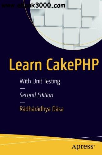 Learn CakePHP: With Unit Testing, 2nd Edition
