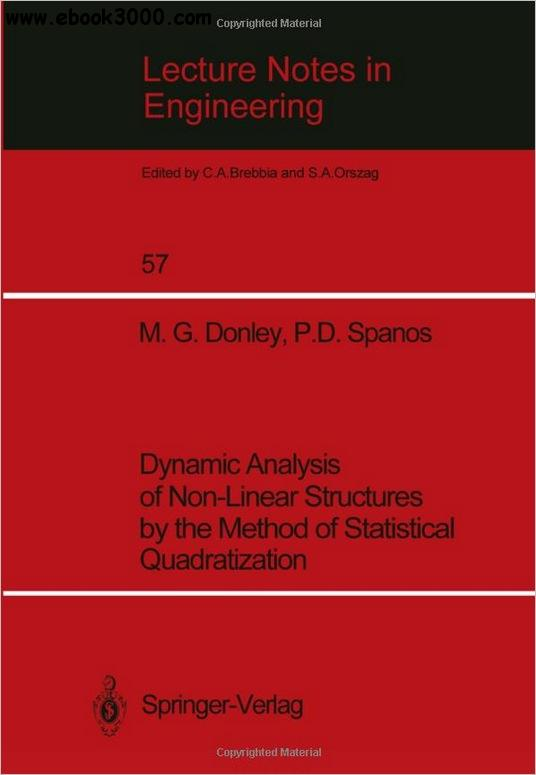 Dynamic Analysis of Non-Linear Structures by the Method of Statistical Quadratization