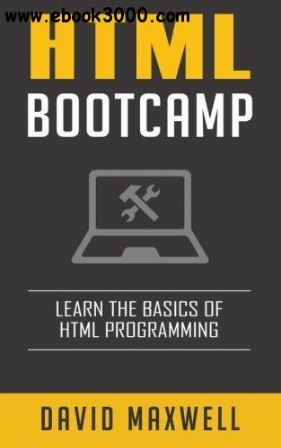 HTML: Quick Start Guide: Learn The Basics Of HTML and CSS in 2 Weeks