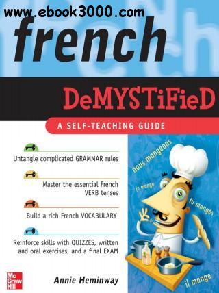 Annie Heminway - French Demystified: A Self - Teaching Guide