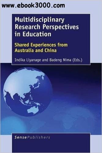 Multidisciplinary Research Perspectives in Education: Shared Experiences from Australia and China