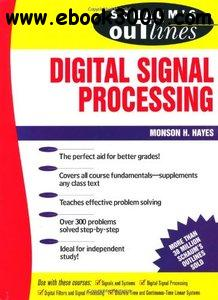 Monson H. Hayes - Schaum's Outline of Theory and Problems of Digital Signal Processing
